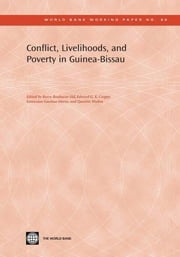 Conflict, Livelihoods, and Poverty in Guinea Bissau ebook by Wodon, Quentin