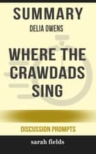 Summary: Delia Owens' Where the Crawdads Sing ebook by Sarah Fields