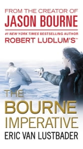 Robert Ludlum's (TM) The Bourne Imperative ebook by Eric Van Lustbader