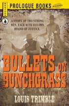 Bullets on Bunchgrass ebook by Louis Trimble