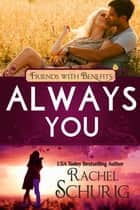 Always You - A Lilac Bay Novel ebook by Rachel Schurig, Lucy Riot