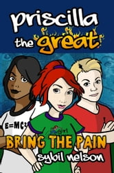 Priscilla the Great: Bring the Pain ebook by Sybil Nelson