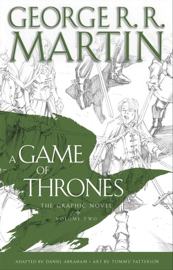 A Game of Thrones: The Graphic Novel - Volume Two ebook by George R. R. Martin,Daniel Abraham