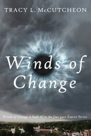 Winds of Change - Book #2 in the four part Source Series ebook by Tracy McCutcheon