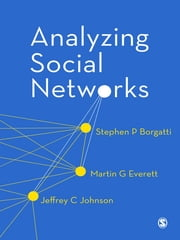 Analyzing Social Networks ebook by Stephen P Borgatti,Jeffrey C. Johnson,Martin G. Everett