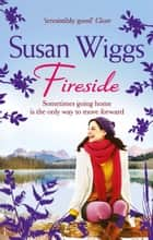 Fireside (The Lakeshore Chronicles, Book 5) ebook by Susan Wiggs