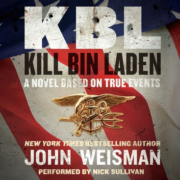 KBL: Kill Bin Laden audiobook by John Weisman