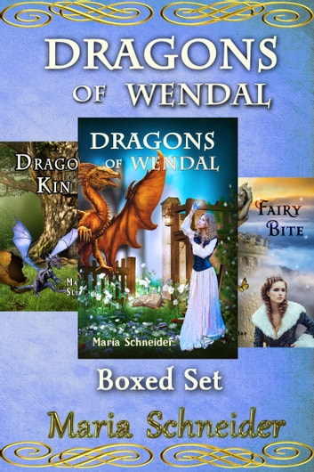 Dragons of Wendal Boxed Set (1-3) - Dragons of Wendal, DragonKin, Fairy Bite ebook by Maria Schneider