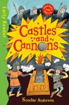 Castles and Cannons ebook by Scoular Anderson