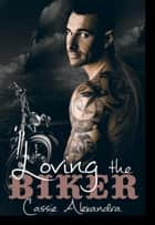 Loving the Biker ebook by Cassie Alexandra, K.L. Middleton