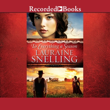 To Everything a Season audiobook by Lauraine Snelling