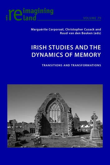 Irish Studies and the Dynamics of Memory - Transitions and Transformations ebook by