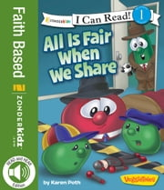 All Is Fair When We Share / VeggieTales / I Can Read! ebook by Karen Poth