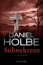 Sühnekreuz - Kriminalroman ebook by