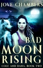 Bad Moon Rising 電子書 by Jove Chambers
