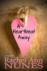 A Heartbeat Away ebook by Rachel Ann Nunes