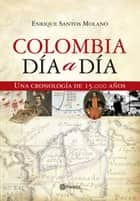 Colombia dia a dia ebook by ENRIQUE  SANTOS MOLANO