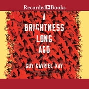 A Brightness Long Ago audiolibro by Guy Gavriel Kay