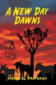 A New Day Dawns ebook by Pieter KL Pretorius