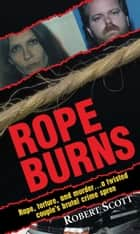 Rope Burns ebook by Robert Scott