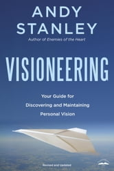 Visioneering - Your Guide for Discovering and Maintaining Personal Vision ebook by Andy Stanley