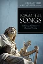 Forgotten Songs ebook by Ray Van Neste, C. Richard Wells
