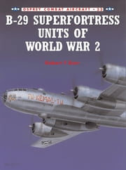B-29 Superfortress Units of World War 2 ebook by Robert F. Dorr,Mark Styling