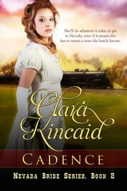 Cadence - Nevada Brides Series, #2 ebook by Clara Kincaid