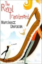 The Royal Treatment - A Novel ebook by MaryJanice Davidson