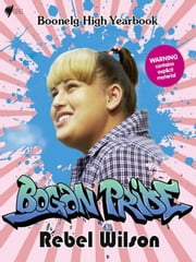Bogan Pride: Boonelg High School Yearbook ebook by Rebel Wilson