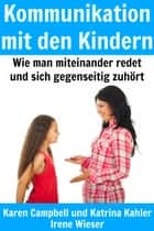 Kommunikation mit den Kindern ebook by Karen Campbell