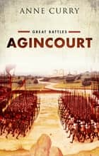 Agincourt ebook by Anne Curry