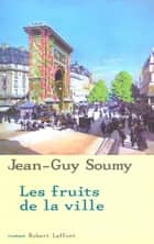 Les fruits de la ville ebook by Jean-Guy SOUMY