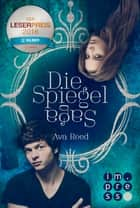 Alle Bände in einer E-Box! (Die Spiegel-Saga ) ebook by Ava Reed