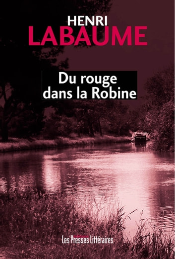 Du rouge dans la Robine ebook by Labaume Henri