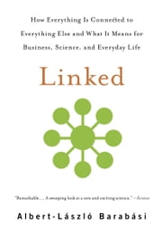Linked - How Everything Is Connected to Everything Else and What It Means for Business, Science, and Everyday Life ebook by Albert-laszlo Barabasi, Jennifer Frangos