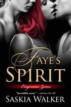 Faye's Spirit - Erogenous Zones, #3 ebook by Saskia Walker