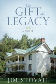 The Gift of Legacy ebook by Jim Stovall