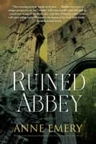 Ruined Abbey ebook by Anne Emery