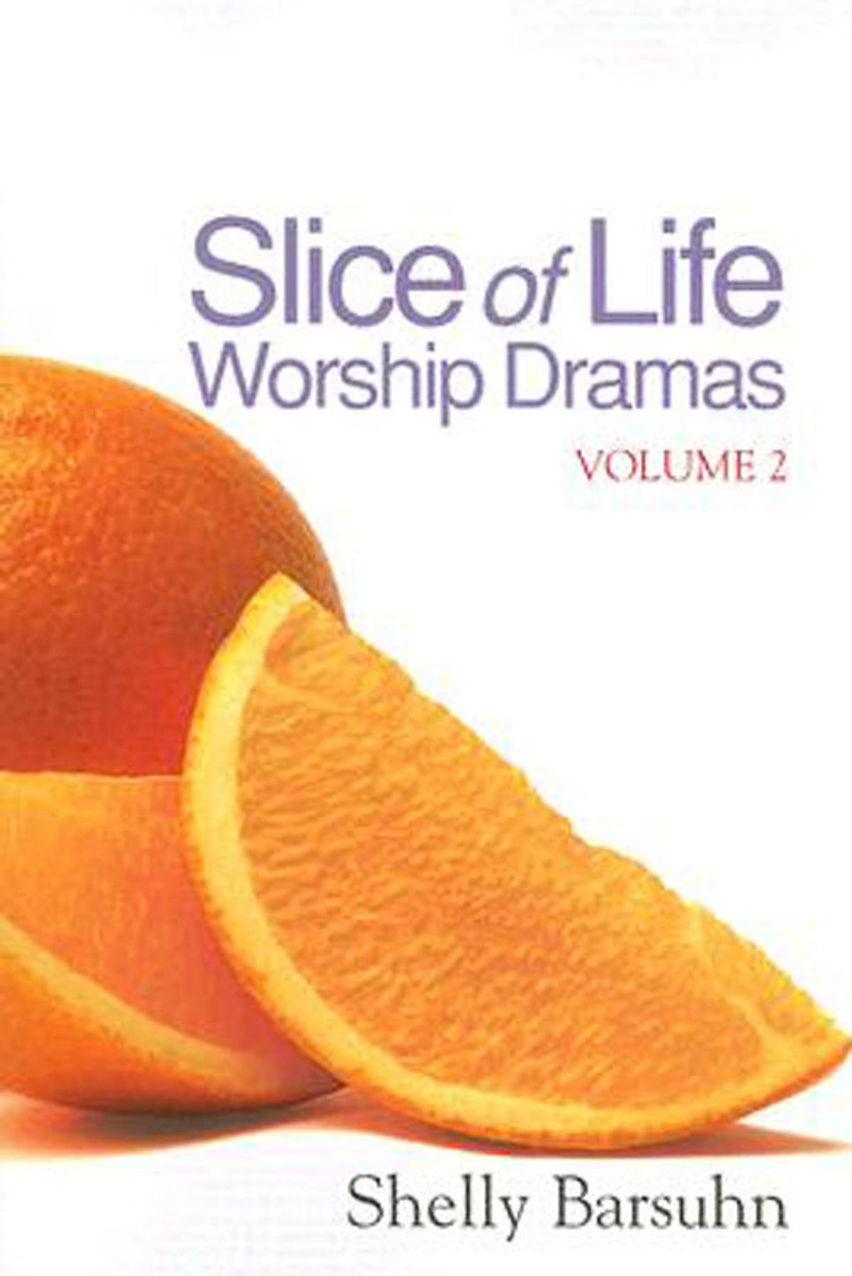 Slice of life worship dramas volume 2 ebook by shelly barsuhn slice of life worship dramas volume 2 ebook by shelly barsuhn 9781426739279 rakuten kobo fandeluxe Ebook collections