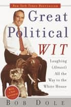 Great Political Wit ebook by Robert Dole