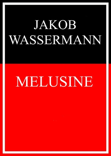 Melusine ebook by Jakob Wassermann