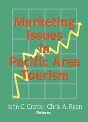 Marketing Issues in Pacific Area Tourism ebook by Kaye Sung Chon,Chris Ryan,John C Crotts