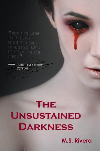 The Unsustained Darkness ebook by M.S. Rivera