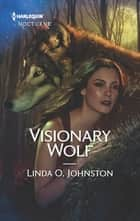 Visionary Wolf ebook by Linda O. Johnston