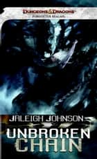 Unbroken Chain - A Forgotten Realms Novel ebook by Jaleigh Johnson