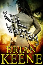 Kill Whitey ebook by Brian Keene