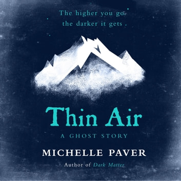 Thin Air - The most chilling and compelling ghost story of the year audiobook by Michelle Paver