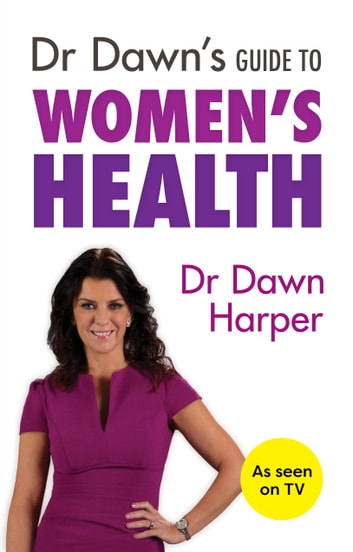 Dr Dawn's Guide to Women's Health ebook by Dawn Harper