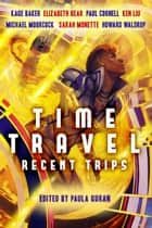 Time Travel: Recent Trips ebook by Paula Guran